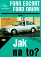 Kniha FORD ESCORT/ORION /60 - 150 PS a diesel/ 9/90 - 8/98