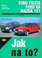 Kniha FORD KA/FIESTA, MAZDA 121 /75-90 PS a diesel/ od 1/96